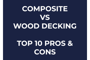 Composite vs Wood Decking - Top 10 Pros & Cons (Inc Price)